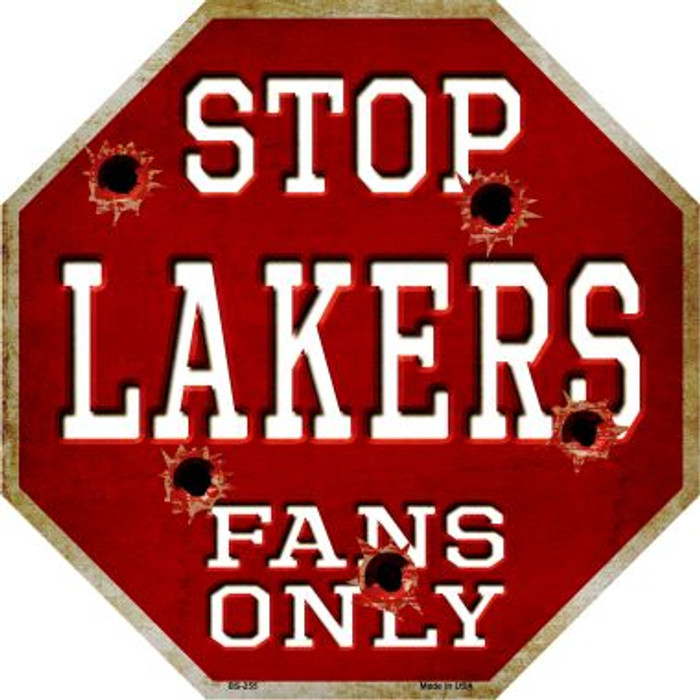 Lakers Fans Only Metal Novelty Octagon Stop Sign BS-255