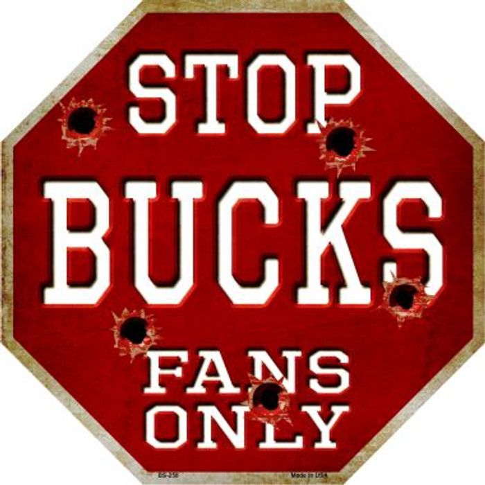 Bucks Fans Only Metal Novelty Octagon Stop Sign BS-258