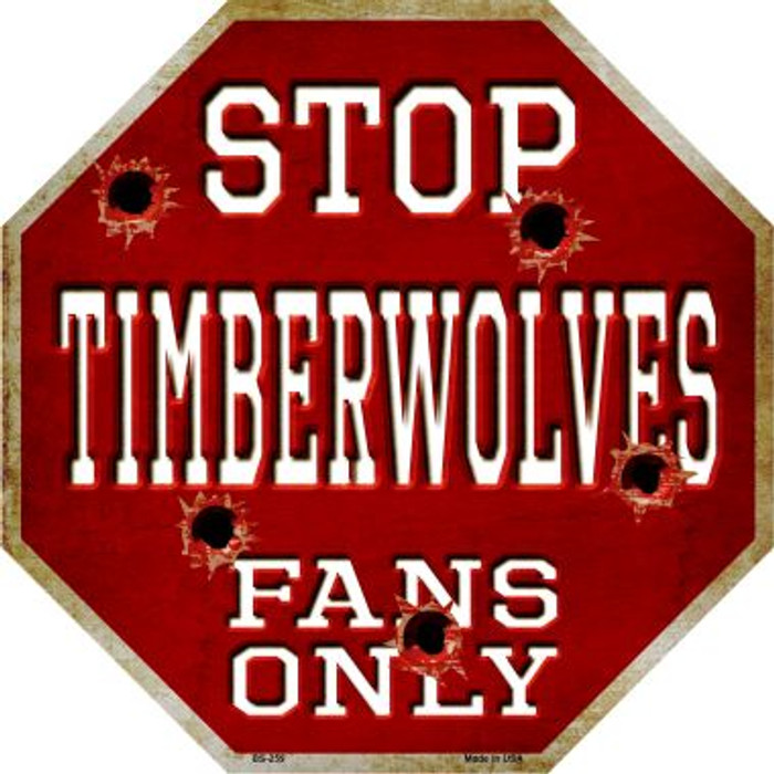 Timberwolves Fans Only Metal Novelty Octagon Stop Sign BS-259