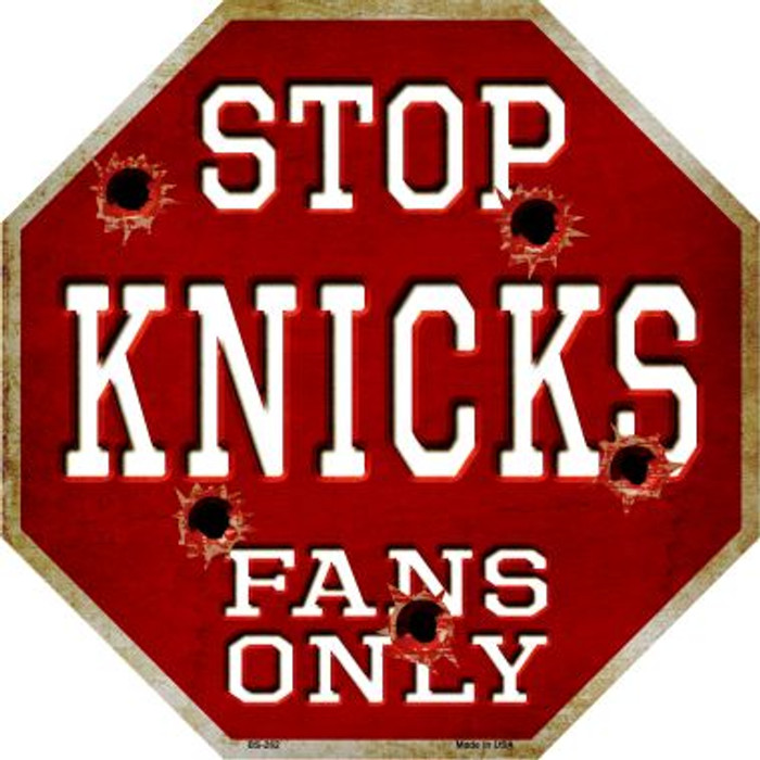 Knicks Fans Only Metal Novelty Octagon Stop Sign BS-262