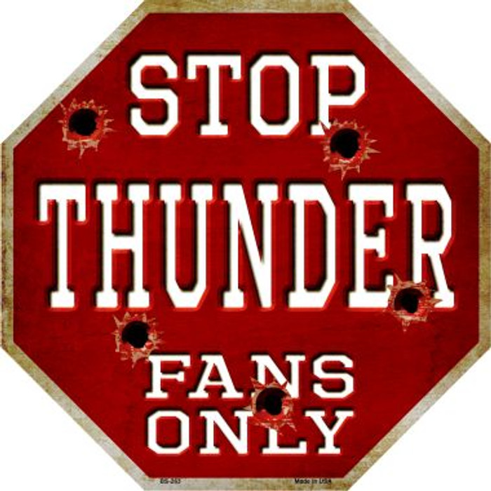Thunder Fans Only Metal Novelty Octagon Stop Sign BS-263