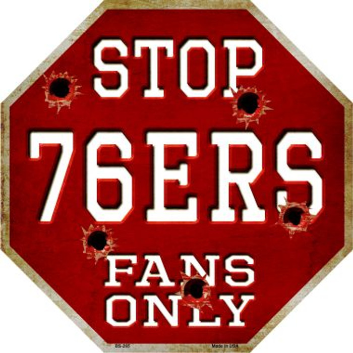 76ers Fans Only Metal Novelty Octagon Stop Sign BS-265