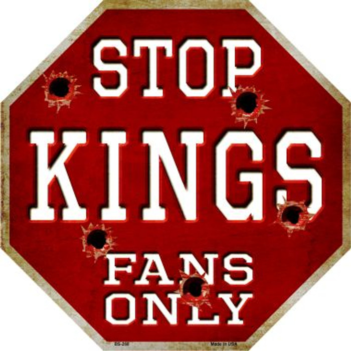 Kings Fans Only Metal Novelty Octagon Stop Sign BS-268