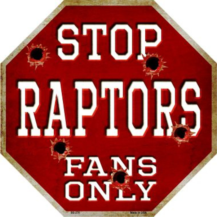 Raptors Fans Only Metal Novelty Octagon Stop Sign BS-270