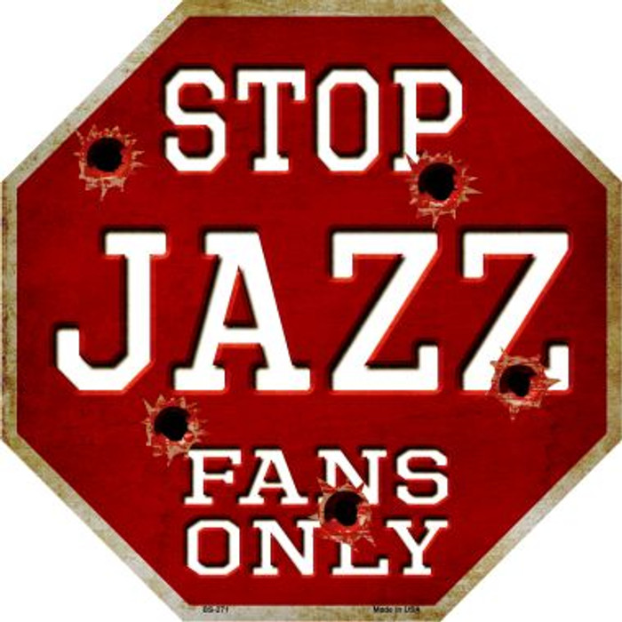Jazz Fans Only Metal Novelty Octagon Stop Sign BS-271