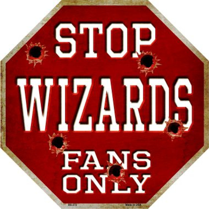 Wizards Fans Only Metal Novelty Octagon Stop Sign BS-272