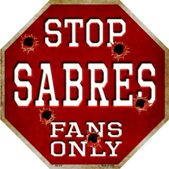 Sabres Fans Only Metal Novelty Octagon Stop Sign BS-274
