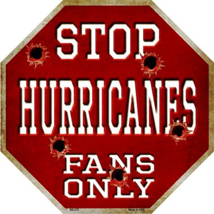 Hurricanes Fans Only Metal Novelty Octagon Stop Sign BS-275