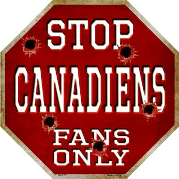 Canadiens Fans Only Metal Novelty Octagon Stop Sign BS-277