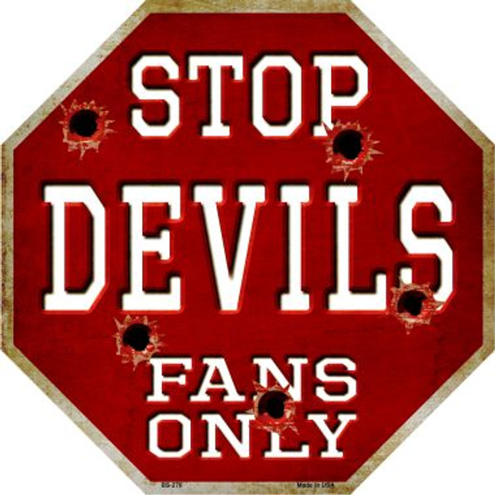 Devils Fans Only Metal Novelty Octagon Stop Sign BS-278