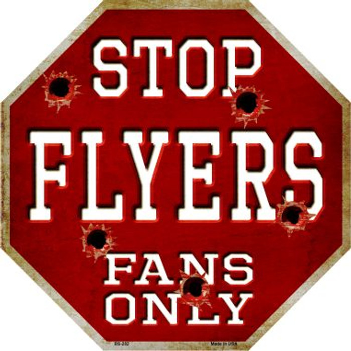 Flyers Fans Only Metal Novelty Octagon Stop Sign BS-282