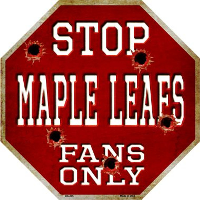 Maple Leafs Fans Only Metal Novelty Octagon Stop Sign BS-285