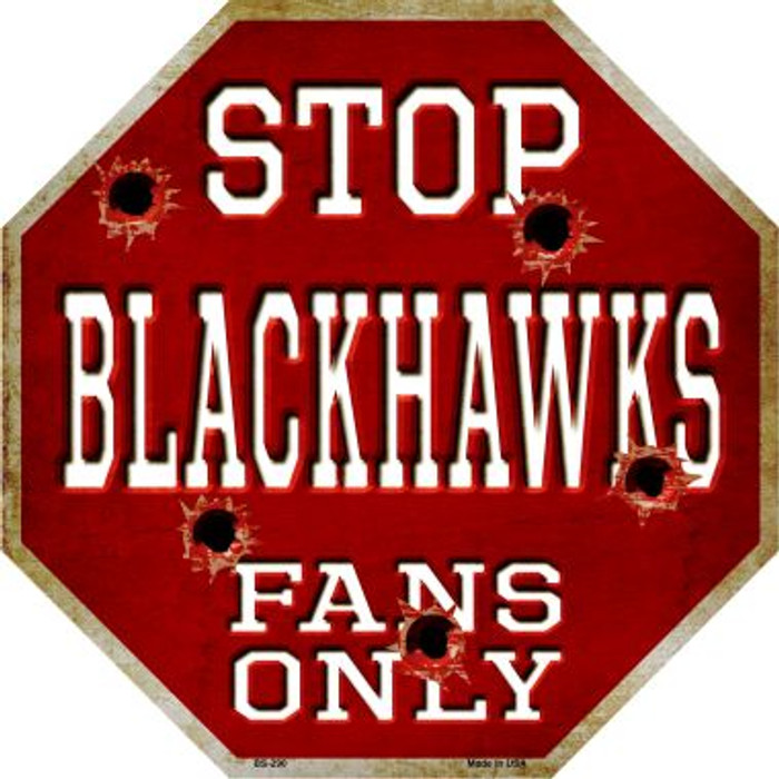 Blackhawks Fans Only Metal Novelty Octagon Stop Sign BS-290