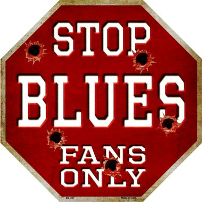 Blues Fans Only Metal Novelty Octagon Stop Sign BS-301