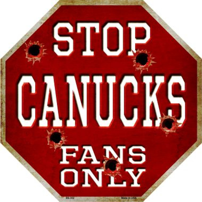 Canucks Fans Only Metal Novelty Octagon Stop Sign BS-302
