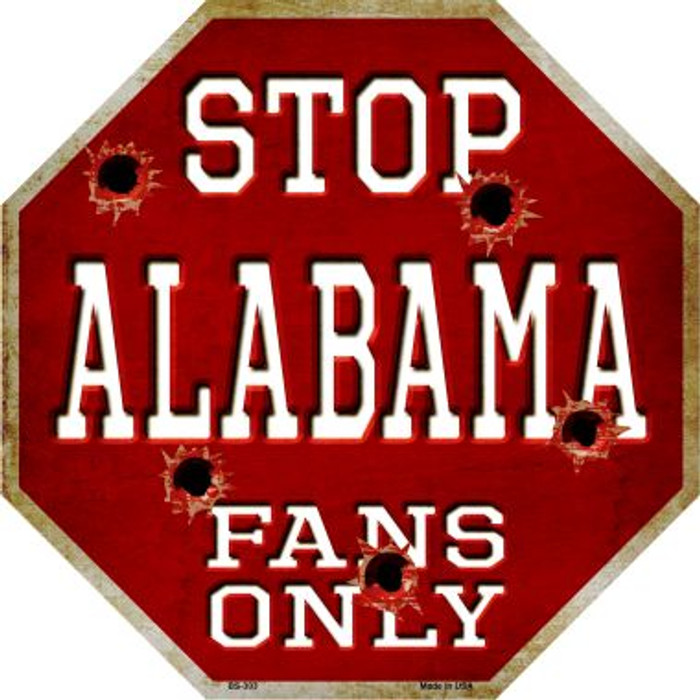 Alabama Fans Only Metal Novelty Octagon Stop Sign BS-303