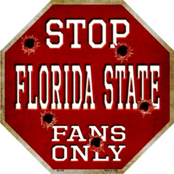 Florida State Fans Only Metal Novelty Octagon Stop Sign BS-309