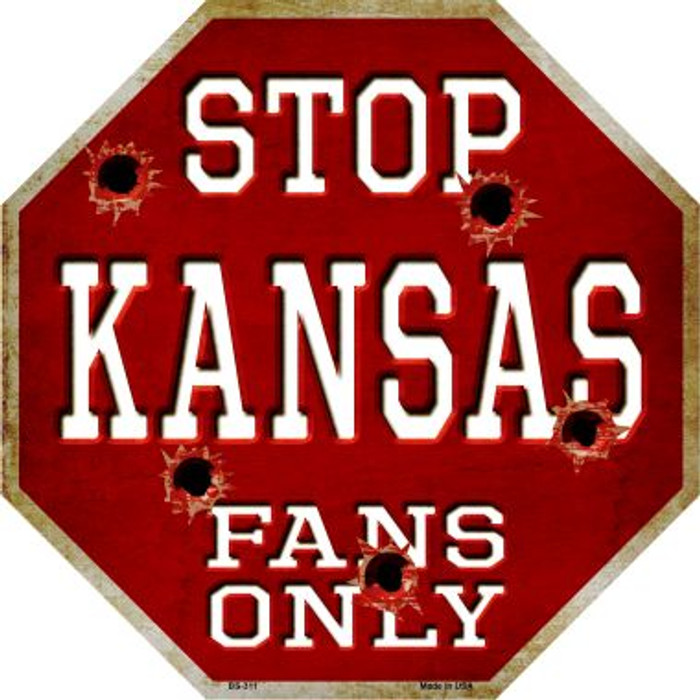 Kansas Fans Only Metal Novelty Octagon Stop Sign BS-311