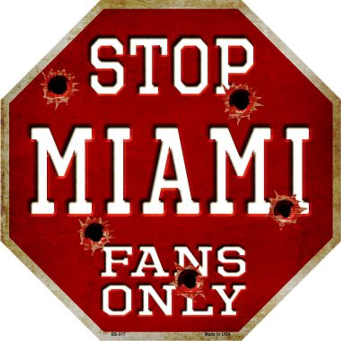Miami Fans Only Metal Novelty Octagon Stop Sign BS-317