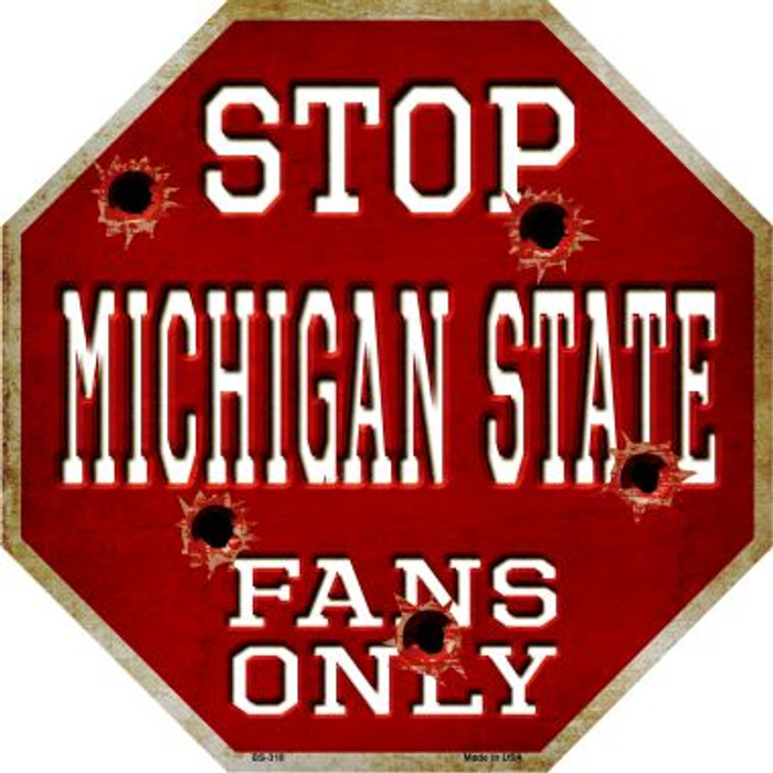 Michigan State Fans Only Metal Novelty Octagon Stop Sign BS-318