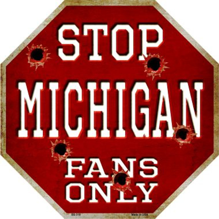 Michigan Fans Only Metal Novelty Octagon Stop Sign BS-319