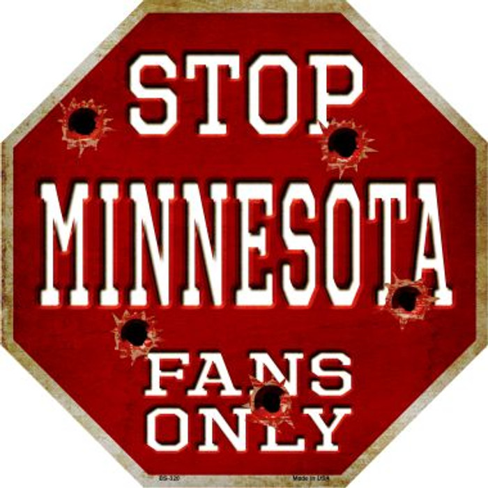 Minnesota Fans Only Metal Novelty Octagon Stop Sign BS-320