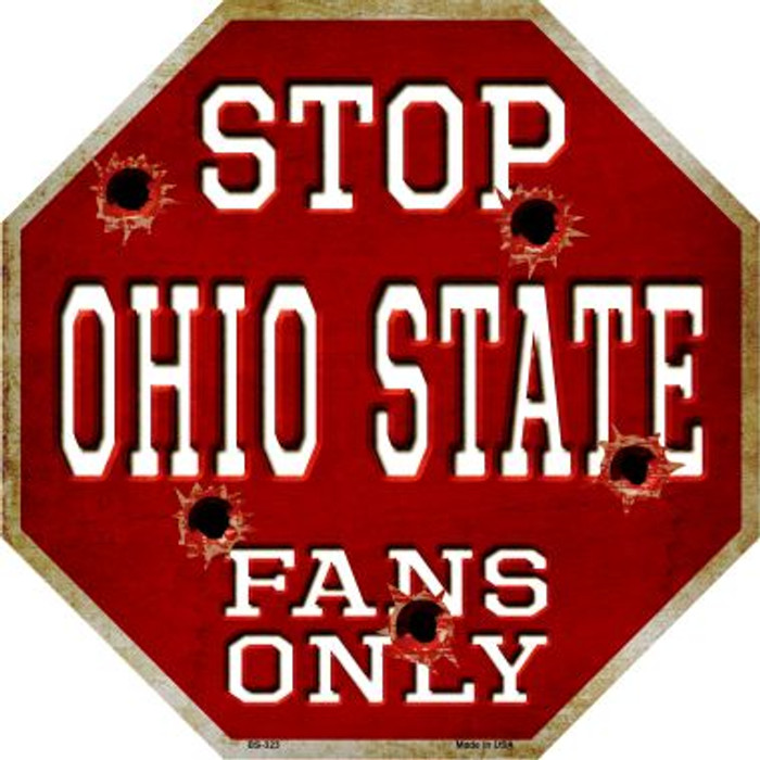 Ohio State Fans Only Metal Novelty Octagon Stop Sign BS-323