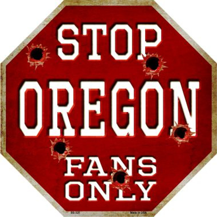Oregon Fans Only Metal Novelty Octagon Stop Sign BS-325