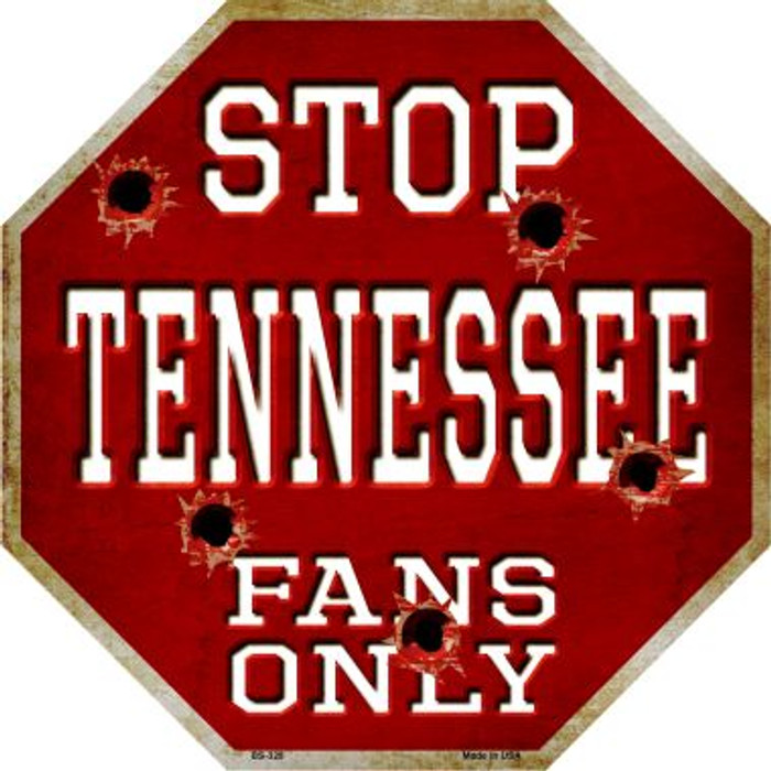 Tennessee Fans Only Metal Novelty Octagon Stop Sign BS-328