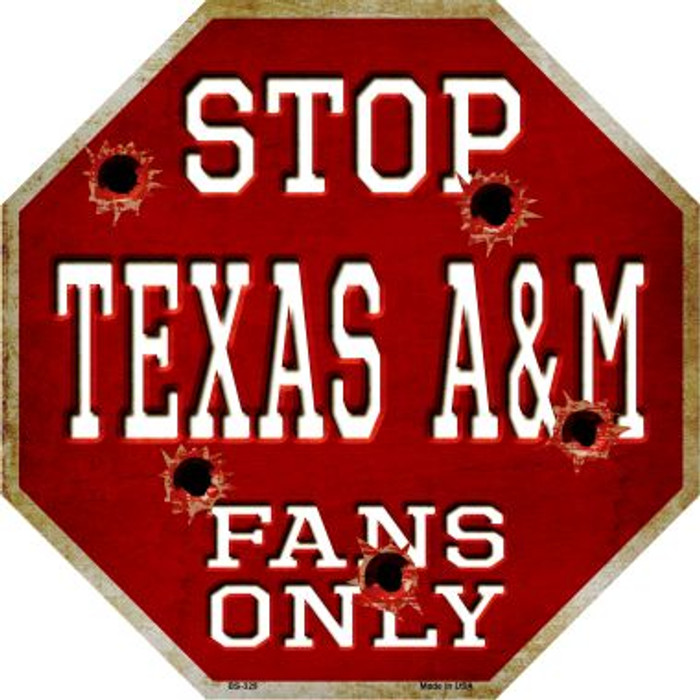 Texas A&M Fans Only Metal Novelty Octagon Stop Sign BS-329