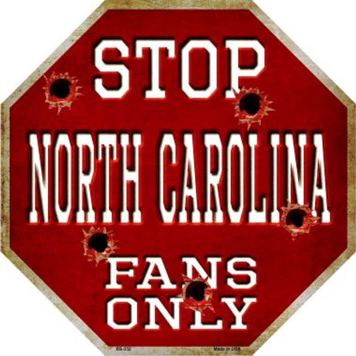 North Carolina Fans Only Metal Novelty Octagon Stop Sign BS-332