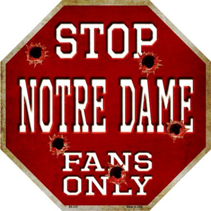 Notre Dame Fans Only Metal Novelty Octagon Stop Sign BS-333