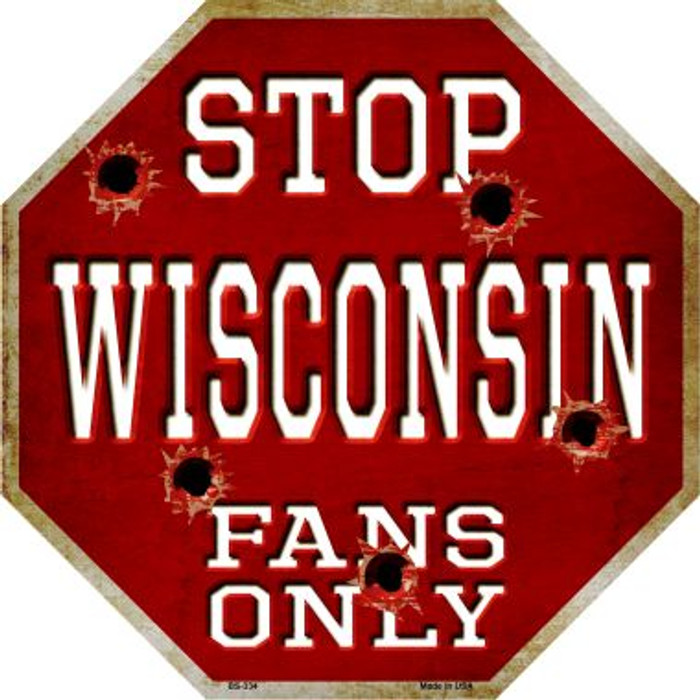 Wisconsin Fans Only Metal Novelty Octagon Stop Sign BS-334