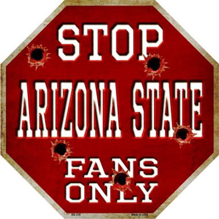 Arizona State Fans Only Metal Novelty Octagon Stop Sign BS-335
