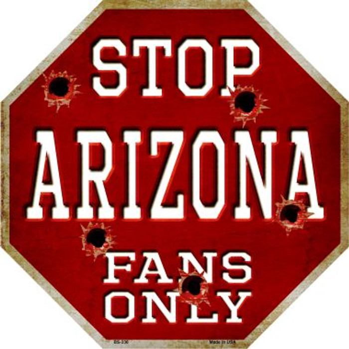 Arizona Fans Only Metal Novelty Octagon Stop Sign BS-336