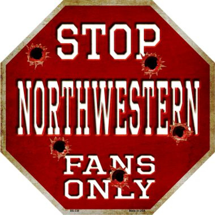 Northwestern Fans Only Metal Novelty Octagon Stop Sign BS-338
