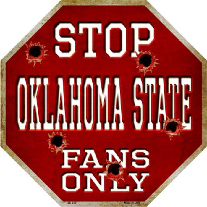 Oklahoma State Fans Only Metal Novelty Octagon Stop Sign BS-339