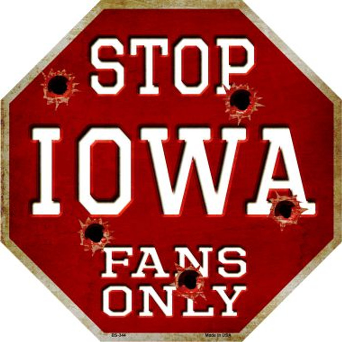 Iowa Fans Only Metal Novelty Octagon Stop Sign BS-344