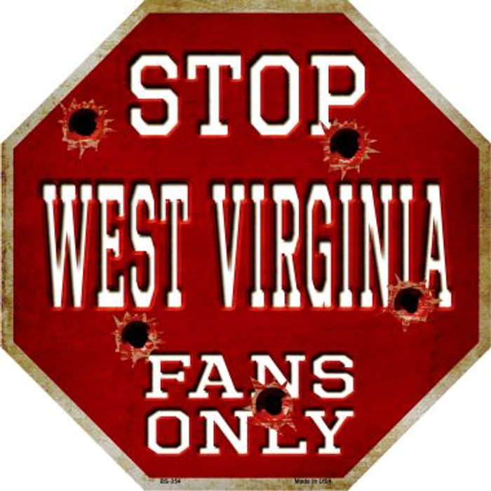 West Virginia Fans Only Metal Novelty Octagon Stop Sign BS-354
