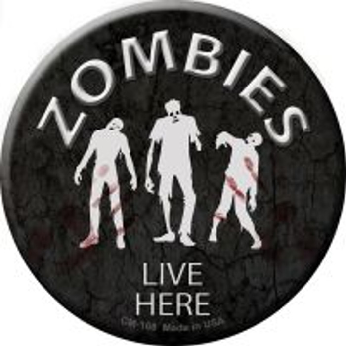 Zombies Live Here Novelty Metal Mini Circle Magnet CM-168