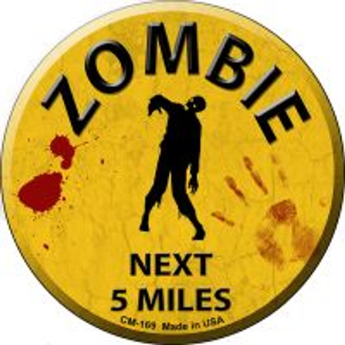 Zombie Next 5 Miles Novelty Metal Mini Circle Magnet CM-169