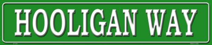 Hooligan Way Metal Novelty Street Sign