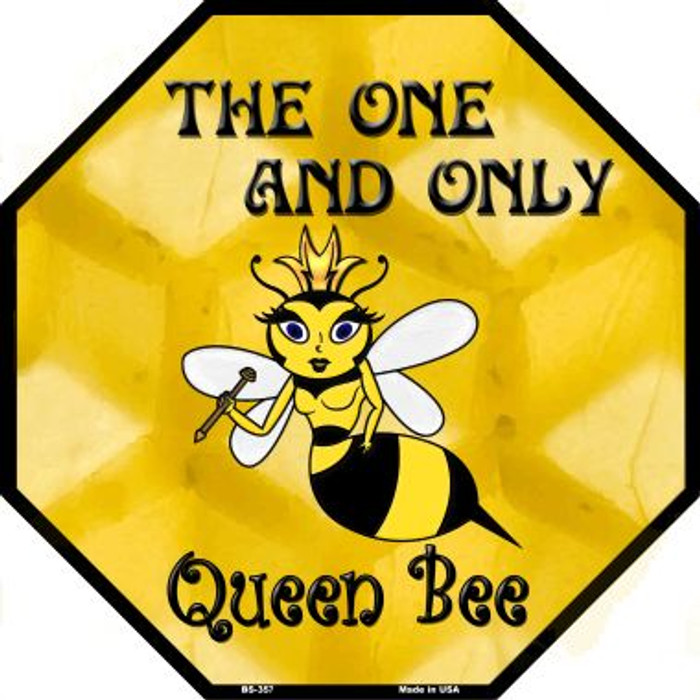 Queen Bee Metal Novelty Octagon Stop Sign BS-357