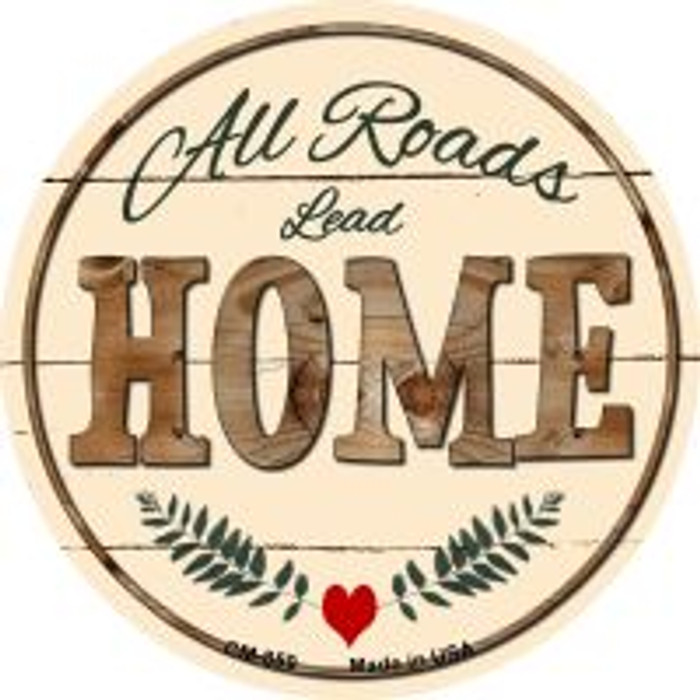 All Roads Lead Home Novelty Metal Mini Circle Magnet CM-859