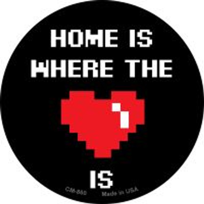 Home Is Where The Heart Is Novelty Metal Mini Circle Magnet CM-860