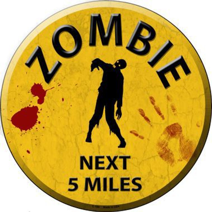Zombie Next 5 Miles Novelty Metal Circular Sign