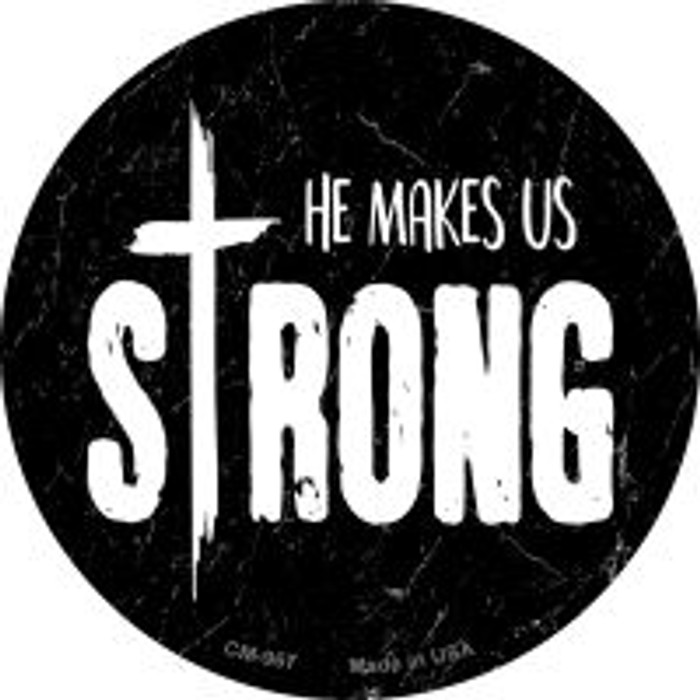 He Makes Us Strong Novelty Metal Mini Circle Magnet CM-967