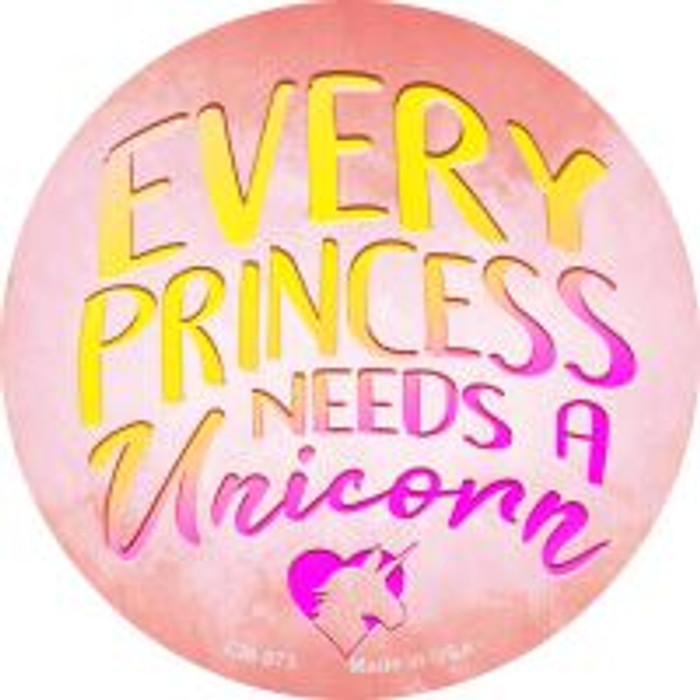 Princess Needs A Unicorn Novelty Metal Mini Circle Magnet CM-973