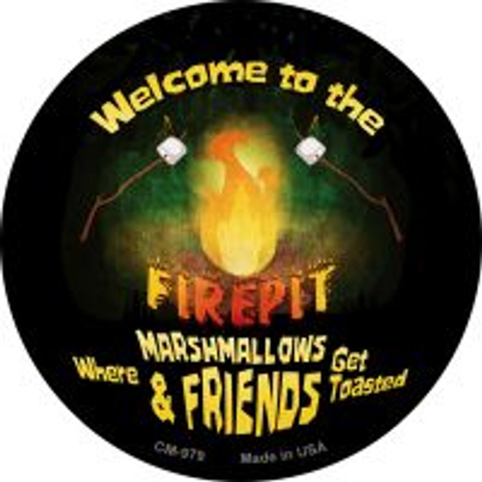 Welcome to the Firepit Novelty Metal Mini Circle Magnet CM-979