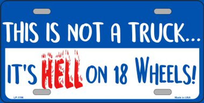 Hell On 18 Wheels Novelty Metal License Plate